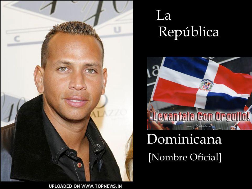 La República Dominicana [Nombre Oficial]